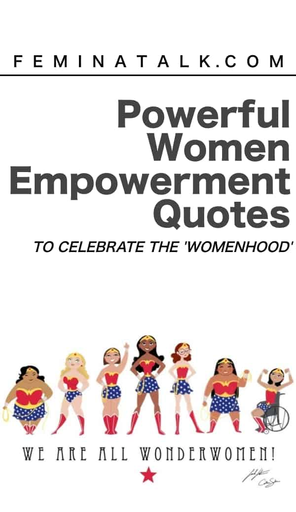 60 Powerful Women Empowerment Quotes To Celebrate 'Womanhood' Inspiration Quotes About Women Empowerment