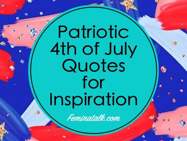 25 Patriotic 4th of July Quotes for Inspiration
